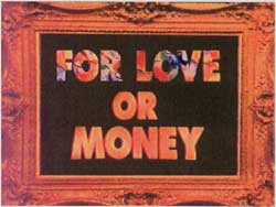 Title from For Love or Money